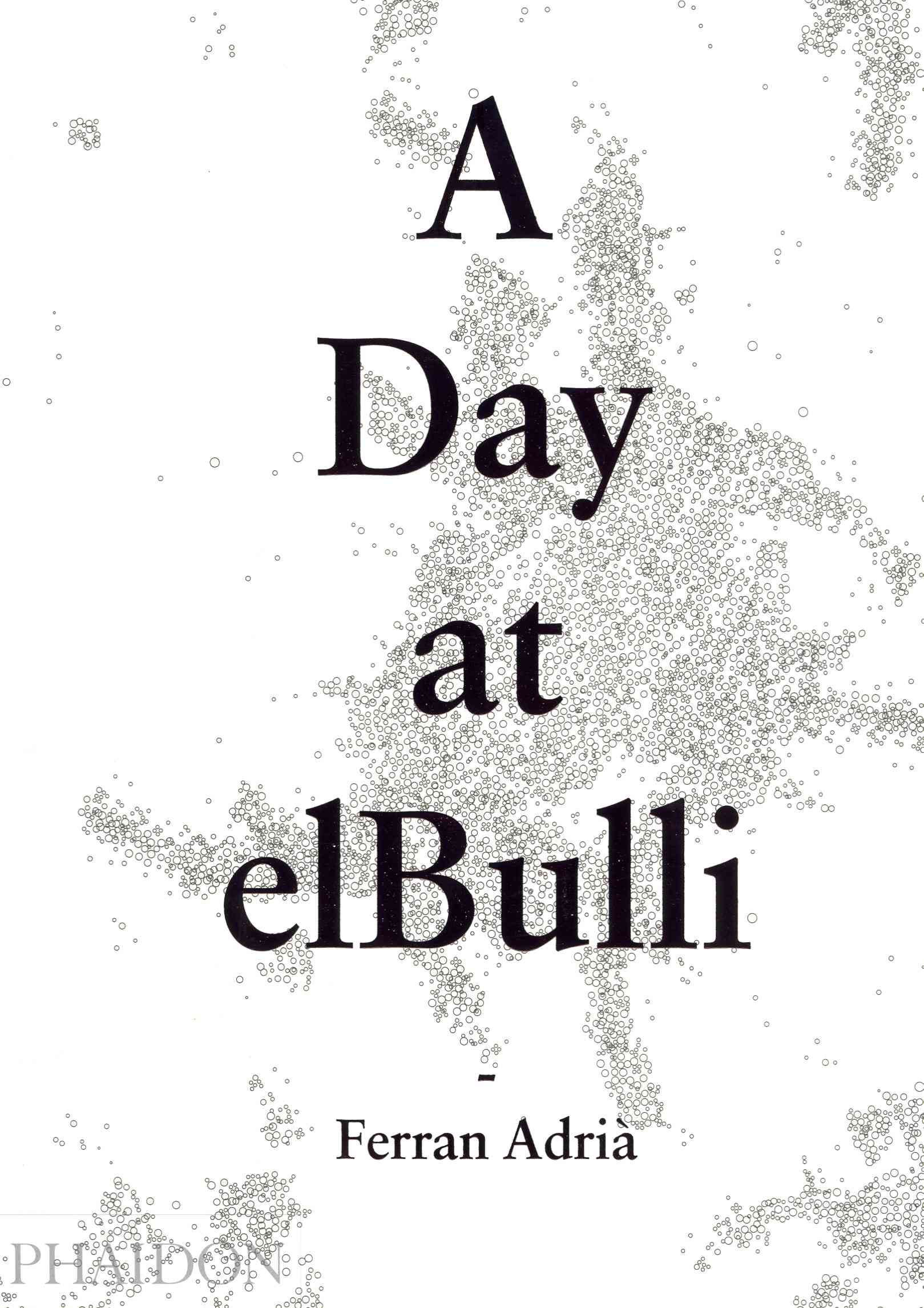 A Day at Elbulli By Adria, Ferran (CRT)