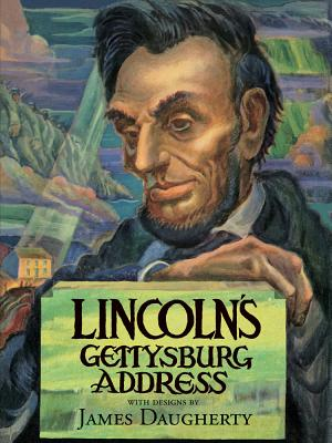 Lincoln's Gettysburg Address By Lincoln, Abraham/ Boritt, Gabor S. (INT)/ Daugherty, James (ILT)